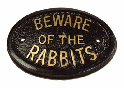 'Beware of the Rabbits' skilt
