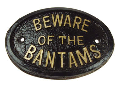 Skylt - Beware of the Bantams