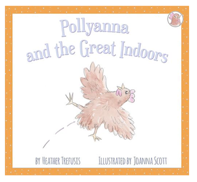 Four Little Hens - Pollyanna and the Great Indoors
